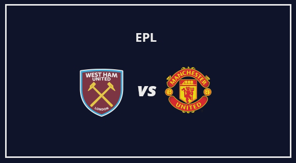 Premier League: West Ham Vs Man United Live Stream Online Free Match Preview and Lineup