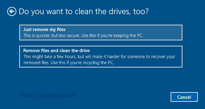 Windows 10 - Reset PC - Just remove files or Secure clean (www.kunal-chowdhury.com)