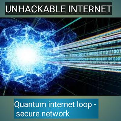 Quantum or unhackable Internet. Unhackable quantum internet.