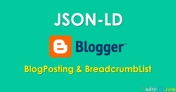 Custom Json-LD BlogPosting dan BreadcrumbList Blogspot