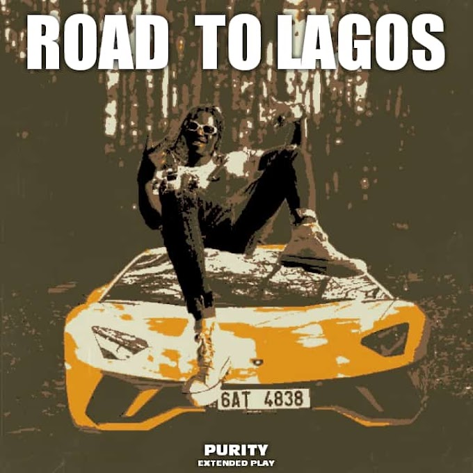 "Kaduna Based Act ""Purity"" Sets to Drop New EP Titled ""Road to Lagos"""