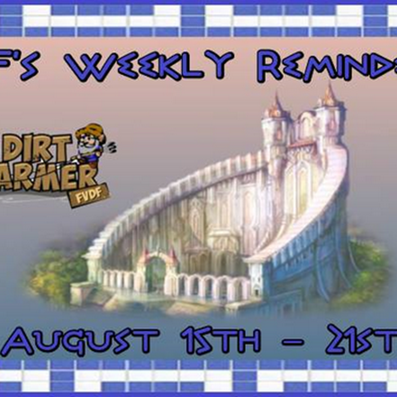Dirt Farmer's Weekly Reminder August 15th-21st, 2016