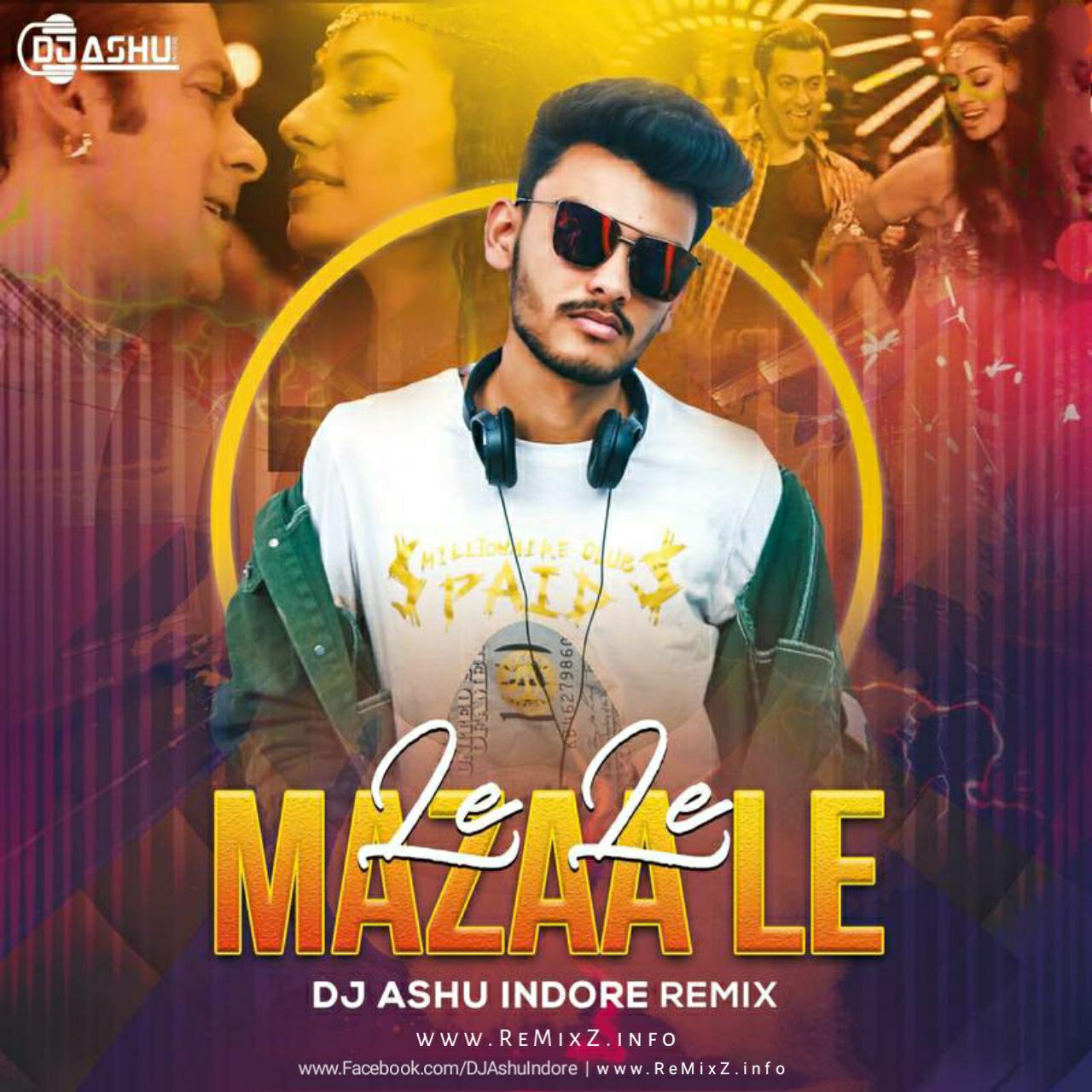 le-le-mazaa-le-remix-dj-ashu-indore.jpg