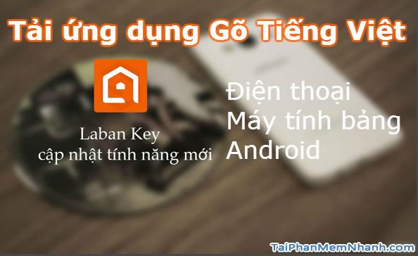 Tải và cài ứng dụng Gõ Tiếng Việt cho điện thoại Android