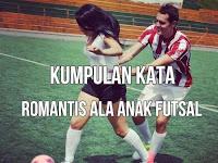 Kumpulan Kata Gombal & Romantis ala Anak Futsal