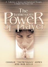 The Tremendous Power of Prayer By Charlie Jones