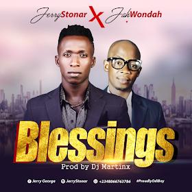 "[Music] Jerry Stonar – ""BLESSINGS"" Feat. Jah Wondah (Prod. By Dj Martinx)"