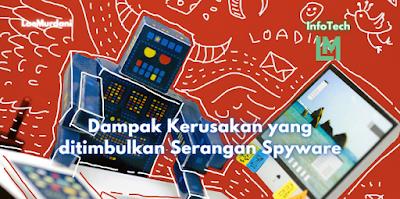 Dampak Kerusakan yang ditimbulkan Serangan Spyware