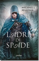 Ladri di Spade - copertina - libro - Micheal J Sullivan - fantasy - Armenia