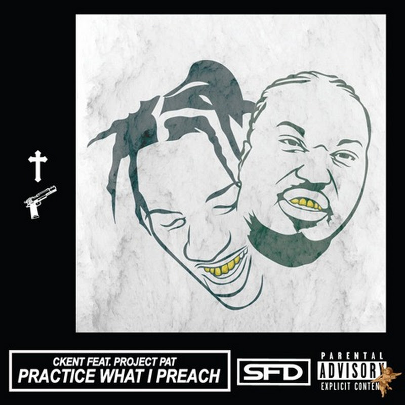 Project Pat x CKENT - Practice What I Preach