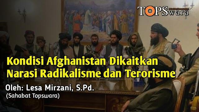 Kondisi Afghanistan Dikaitkan Narasi Radikalisme dan Terorisme