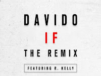 Davido ---IF remix Featuring R. Kelly