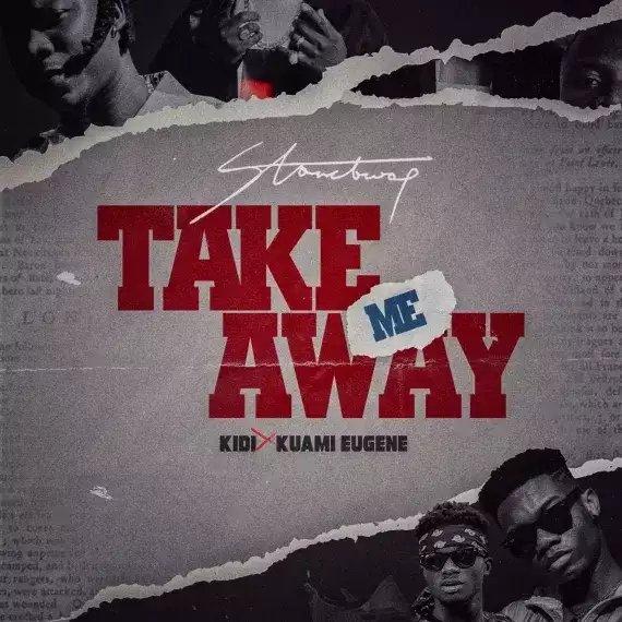 Stonebwoy – Take Me Away feat. Kuami Eugene X Kidi - BrytGh.Com