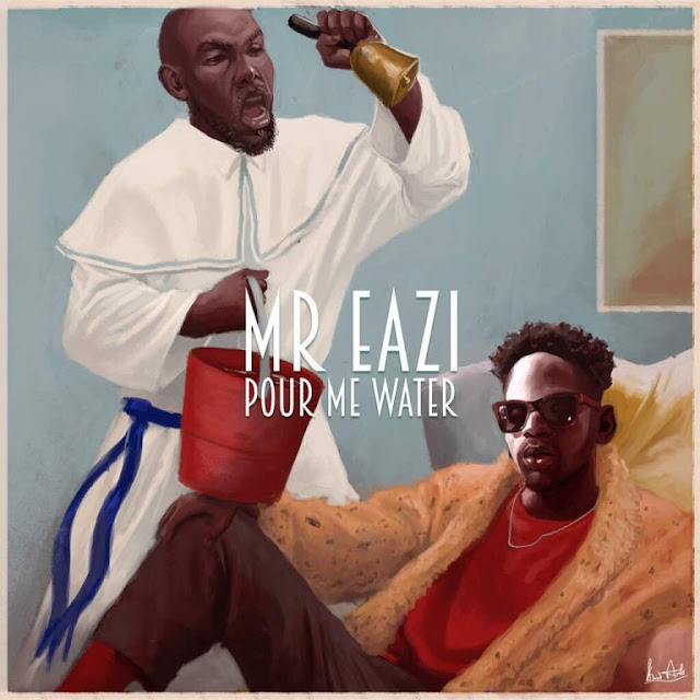 [Music] Mr Eazi – Pour Me Water | @MrEazi