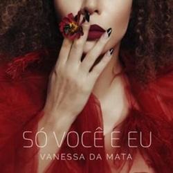 Download Vanessa da Mata - Só Você E Eu