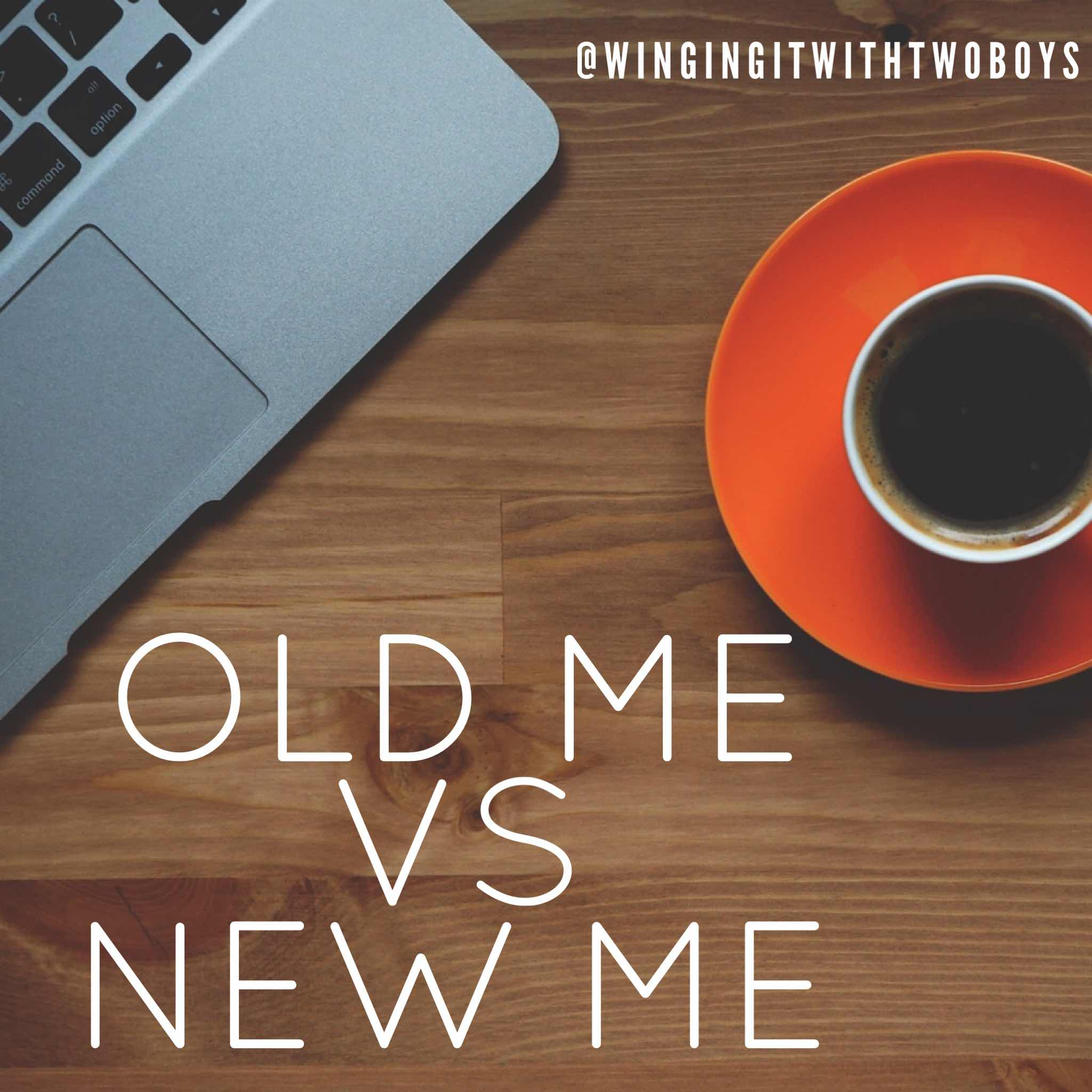 Old Me vs New Me