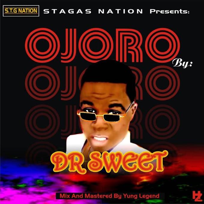 [Music] Dr sweet - Ojoro