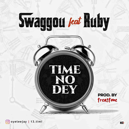 [New Single] Swaggou-ft-Ruby-Time-no-dey