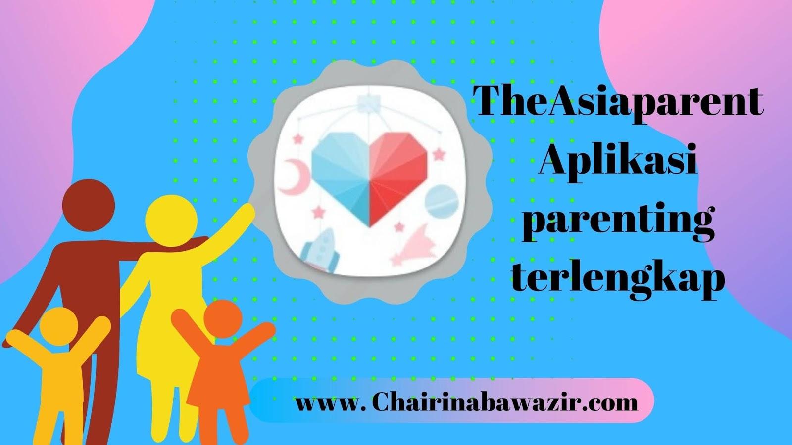 theAsiaparent-aplikasi-parenting-terlengkap