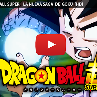 Ya está aquí: el primer trailer de DRAGON BALL SUPER!!!