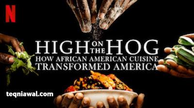 High on the hog - أفضل المسلسلات الأجنبية 2022