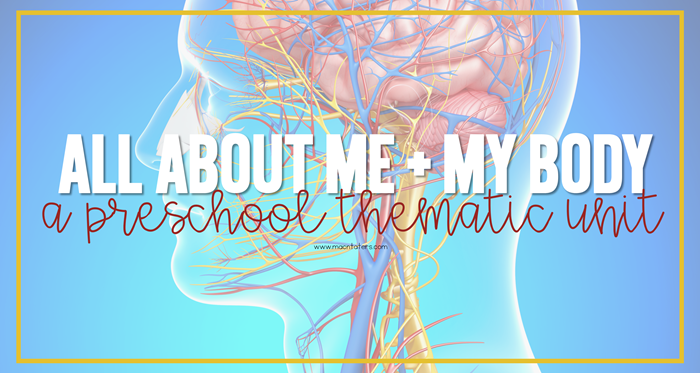 All About Me + My Body Preschool Unit Plans and Resources