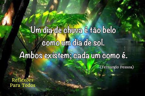 REFLEXÕES PARA TODOS: Chuva E Sol (Fernando Pessoa