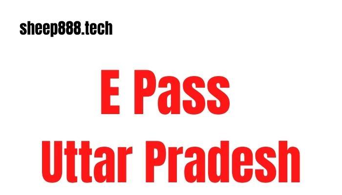 E Pass UP Lockdown COVID 19 Movement E Pass, Curfew Pass, Apply Online