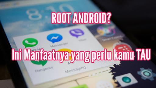 6 Alasan Kenapa Android Perlu di Root / Manfaat dan Fungsi Root