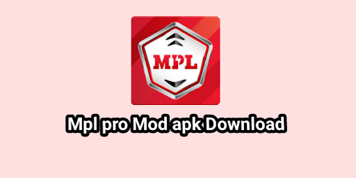 Mpl Pro mod apk free Download Earn unlimited money