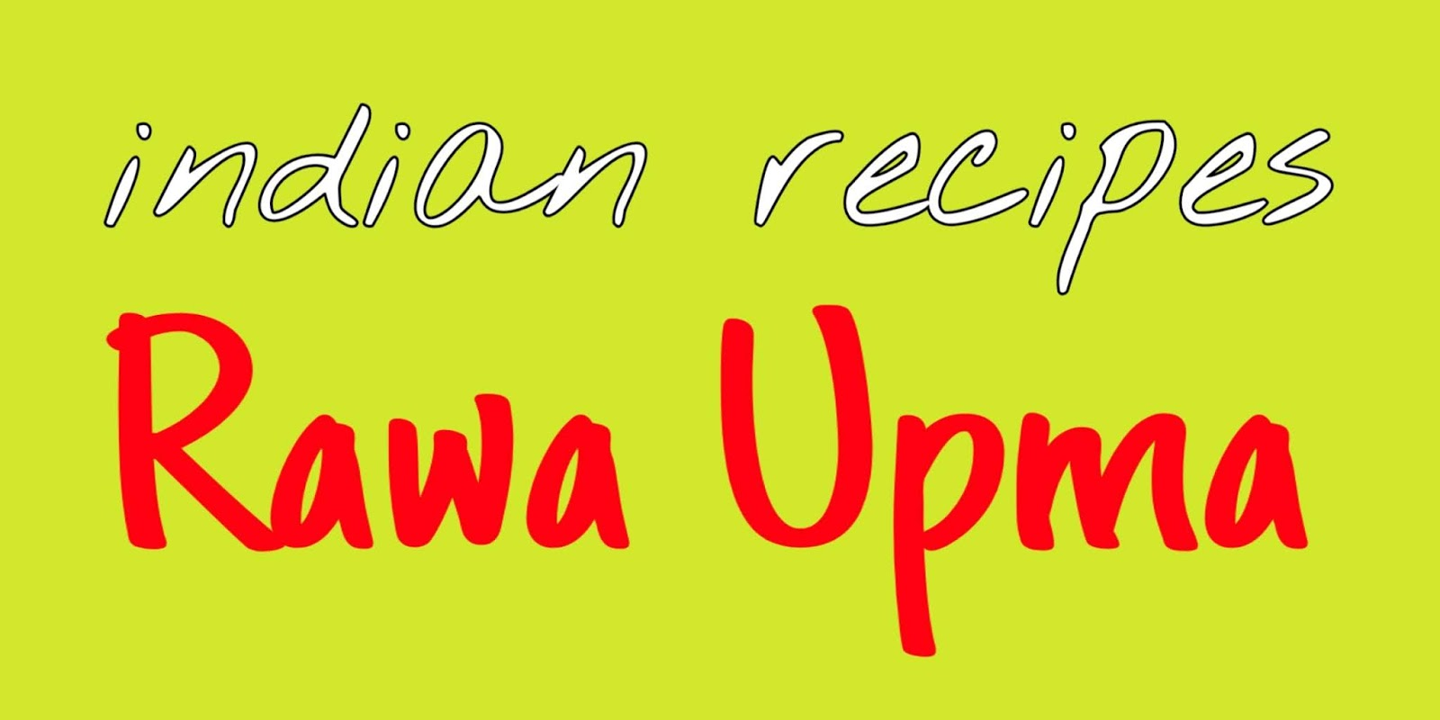 Rawa Upma | Incredibly Delicious Indian Recipes