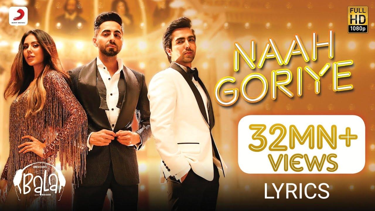 Naah Goriye Lyrics- Bala, Badshah