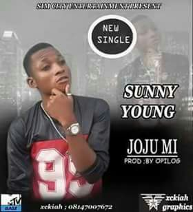 [Music] Download Joju-Mi by Sunny young Prod by OPILOG