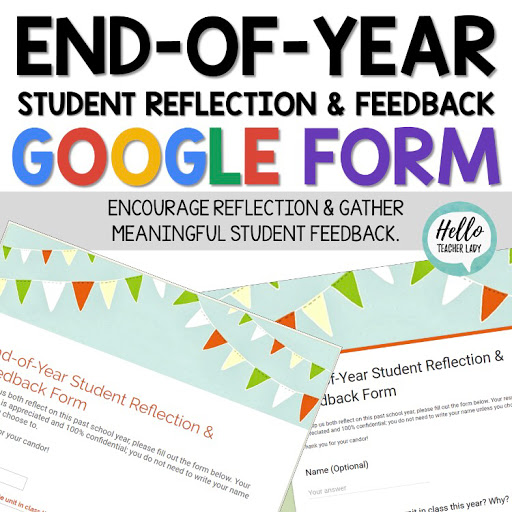 End-of-year student reflection and feedback google form