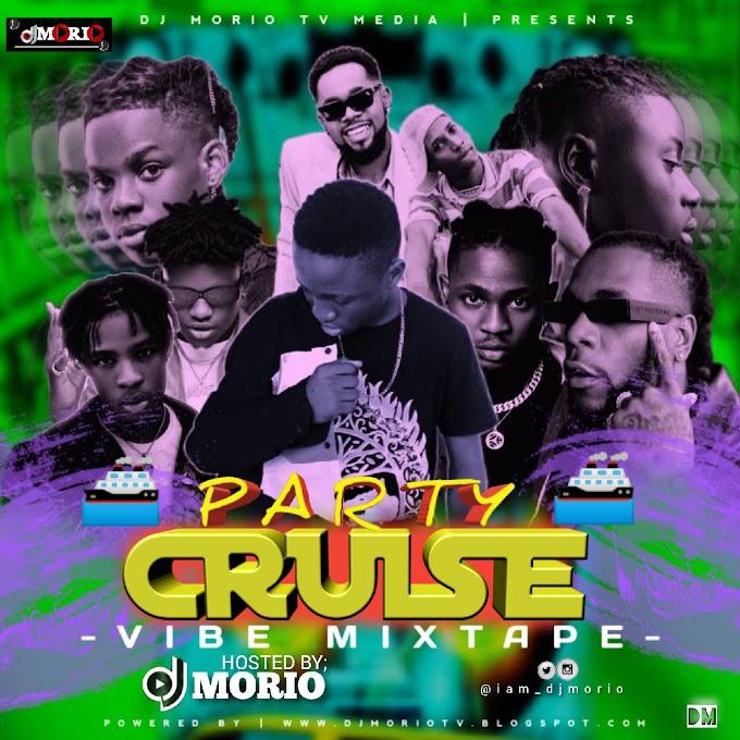 MIXTAPE : DJ MORIO - PARTY CRUISE VIBES MIXTAPE