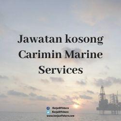Jawatan kosong Carimin Marine Services Sdn Bhd