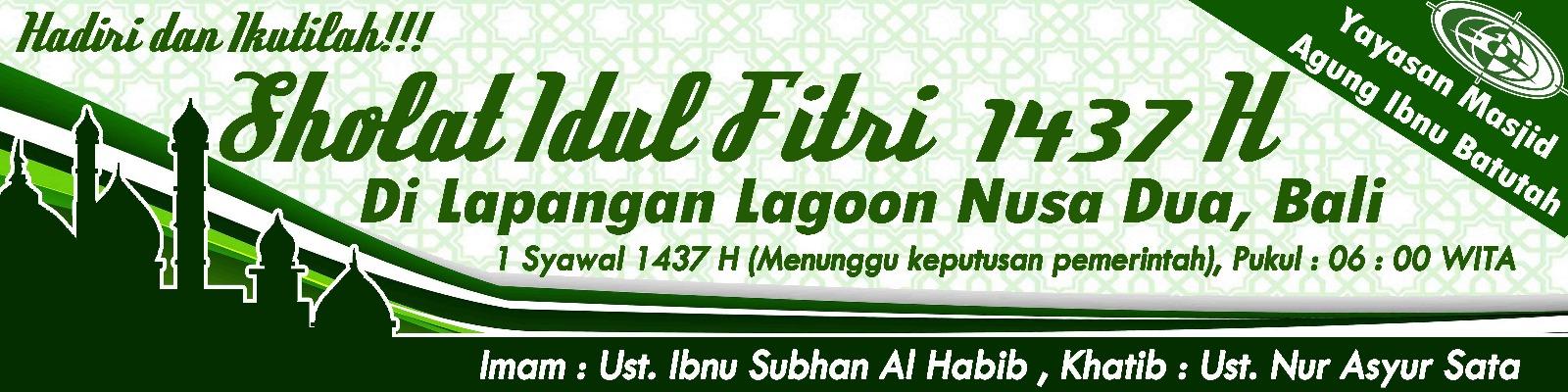 Spanduk Shalat Idul Fitri H Masjid Agung Ibnu Batutah