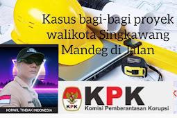 KPK Diminta Turun Tangan Terkait Kasus Bagi - Bagi  Proyek Wali kota Singkawang