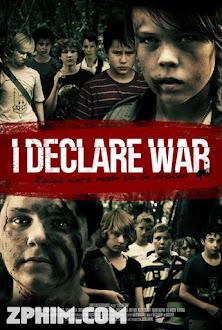 Tuyên Bố Chiến Tranh - I Declare War (2012) Poster