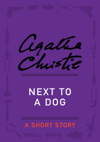 Next to a Dog By Agatha Christie