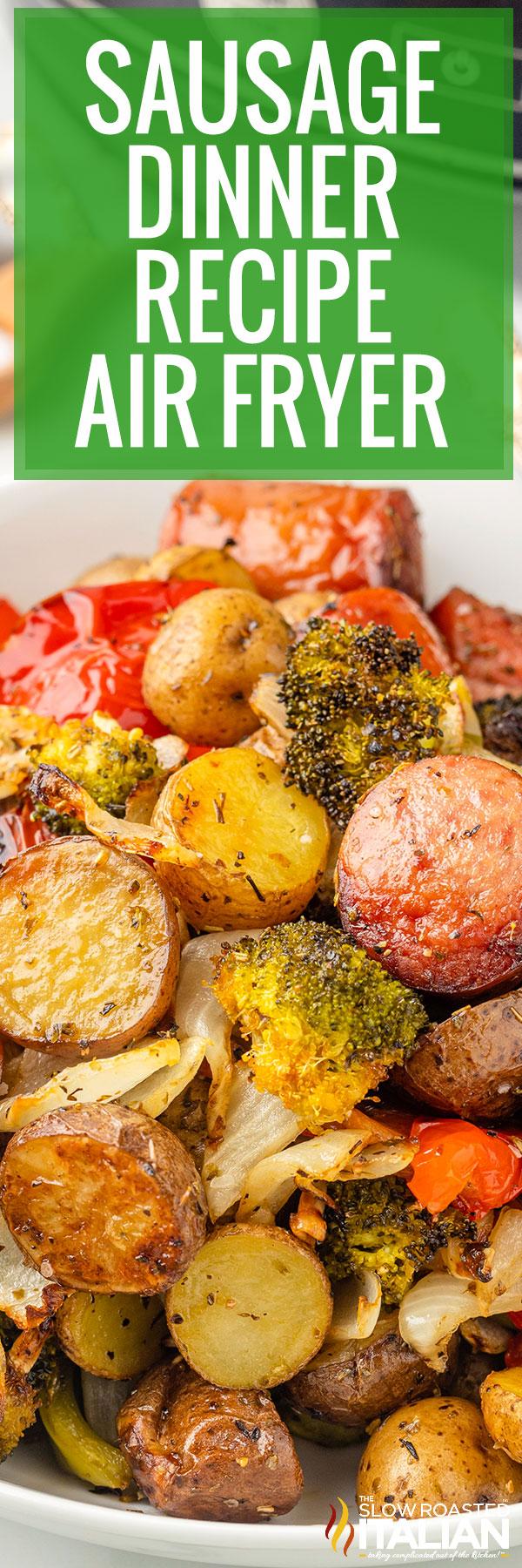 Sausage Dinner Recipe (Air Fryer)