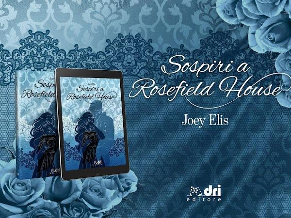 Sospiri a Rosefield House di Joey Elis | Presentazione