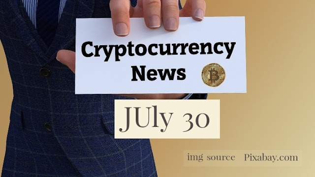 Cryptocurrency News Cast For July 30th 2020 ?