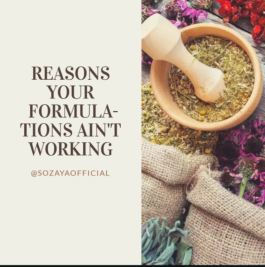 THE REASONS YOUR FORMULATIONS AIN'T WORKING