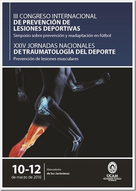 III Congreso Internacional Prevención de Lesiones Deportivas UCAM 10-12 Marzo 2016.