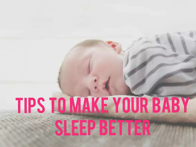 Tips to make your baby sleep better