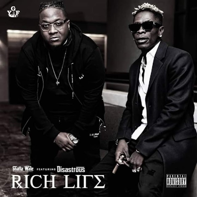 Shatta Wale - Rich Life ft Disastrous