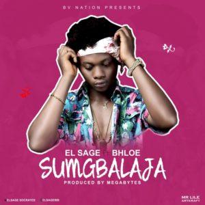 El Sage Ft Bhloe – Sumgbalaja MP3 DOWNLOAD
