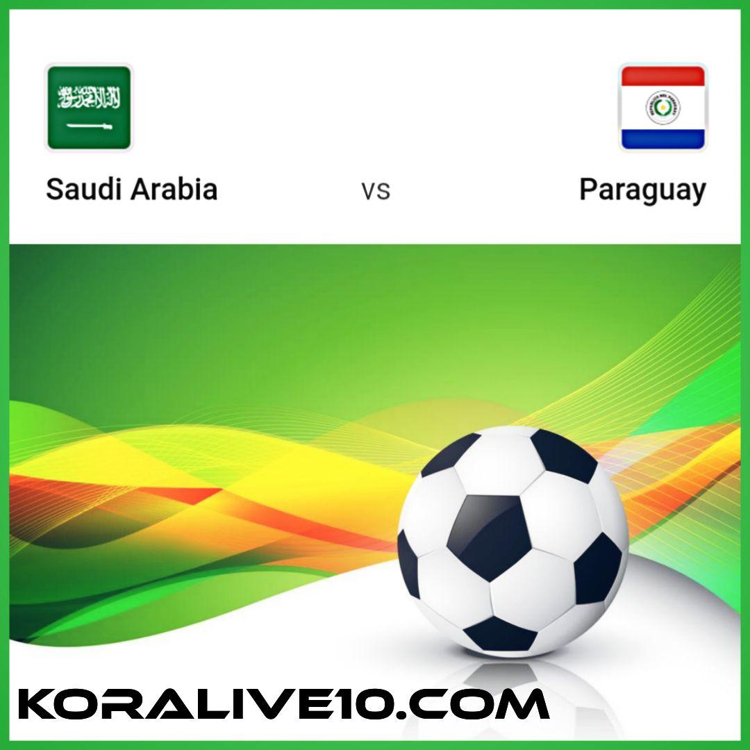 موعد مباراة السعودية وباراجواي مباراة دولية ودية | كورة لايف