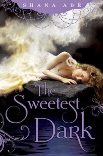 Review The Sweetest Dark By Shana Abe